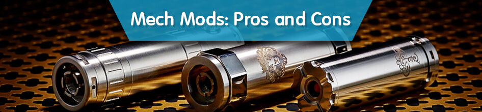 What's A Mechanical Mod & Why You Should Get TC Mod