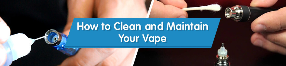 Cleaning Your Vape Gear
