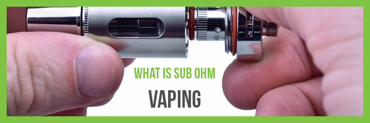 sub ohm vaping