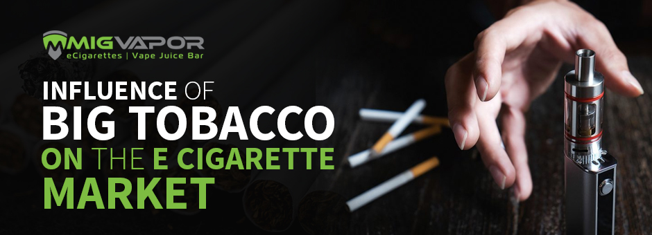 influence on e cigarettes from big tobacco