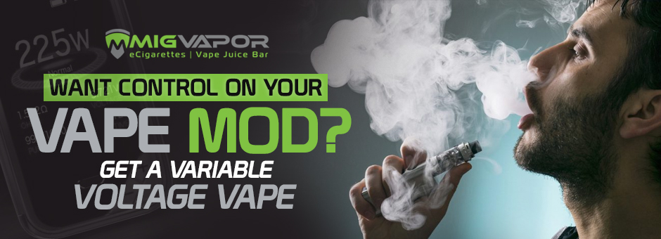 control your mod with a variable voltage vape