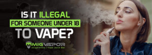 is it illegal to vape under 18 years old?